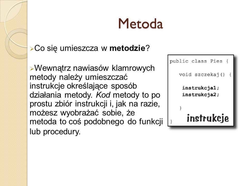 Metoda lub procedury. Co się umieszcza w metodzie
