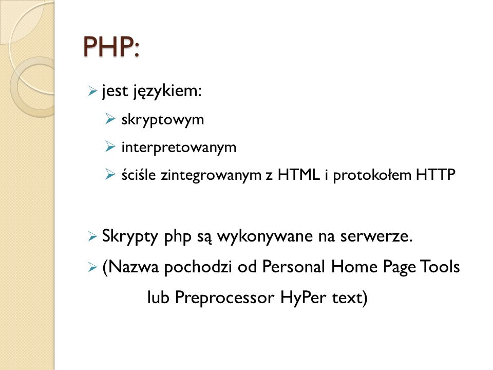 PHP: jest językiem: Skrypty php są wykonywane na serwerze.