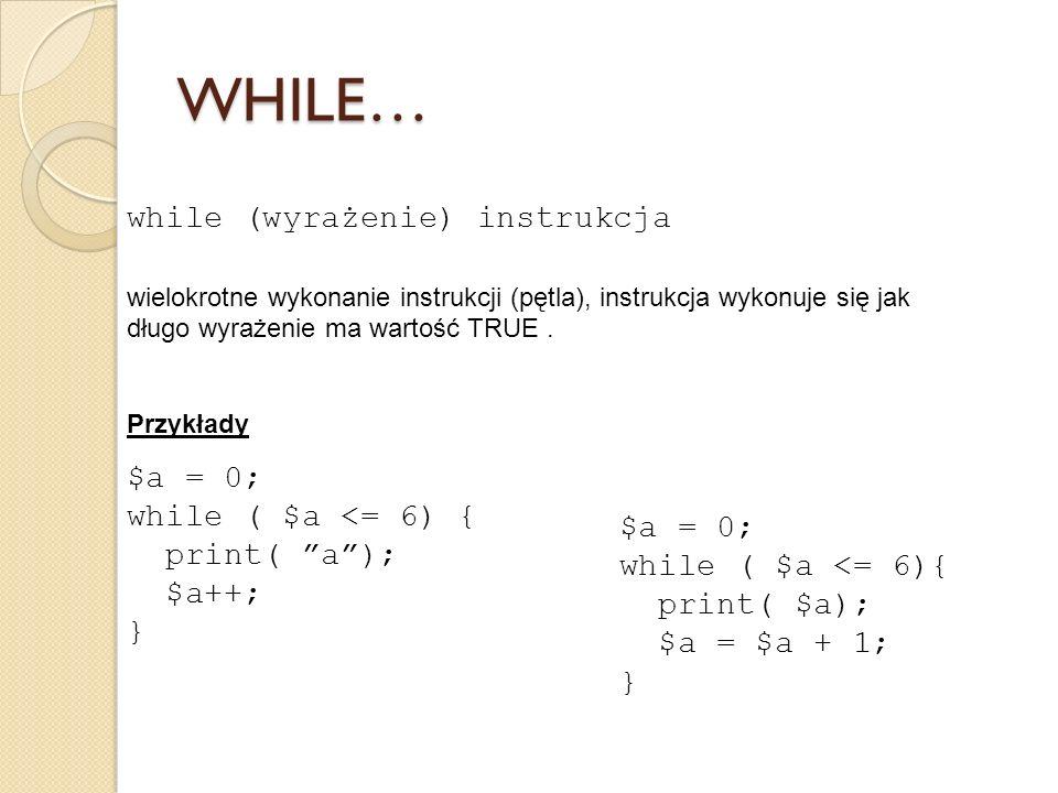 WHILE… while (wyrażenie) instrukcja