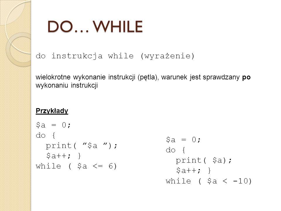 DO… WHILE do instrukcja while (wyrażenie)