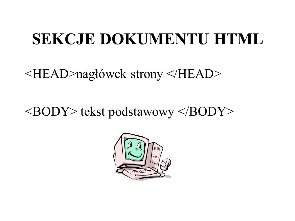 SEKCJE DOKUMENTU HTML <HEAD>nagłówek strony </HEAD>