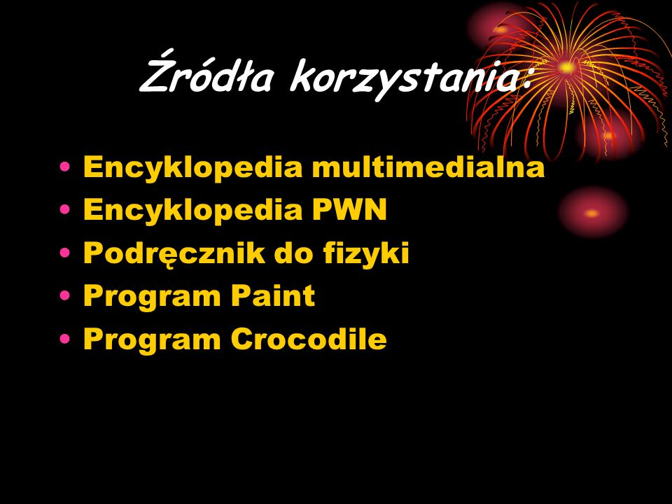 Źródła korzystania: Encyklopedia multimedialna Encyklopedia PWN