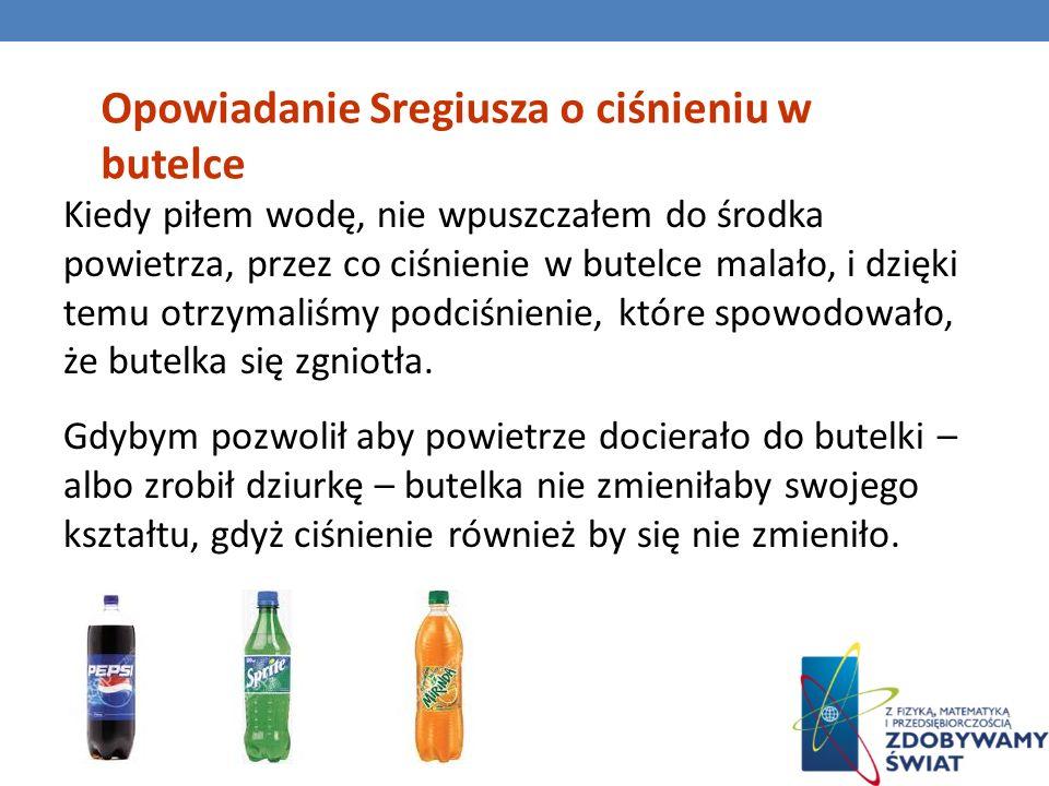 Opowiadanie Sregiusza o ciśnieniu w butelce