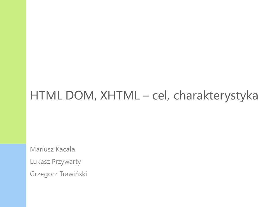 HTML DOM, XHTML – cel, charakterystyka