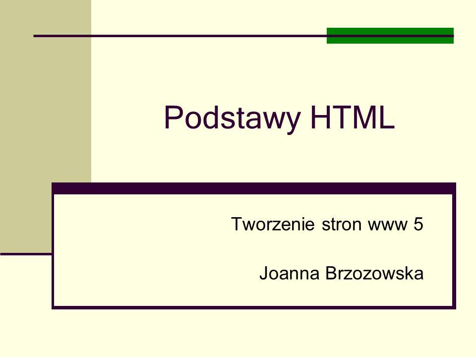 Tworzenie stron www 5 Joanna Brzozowska