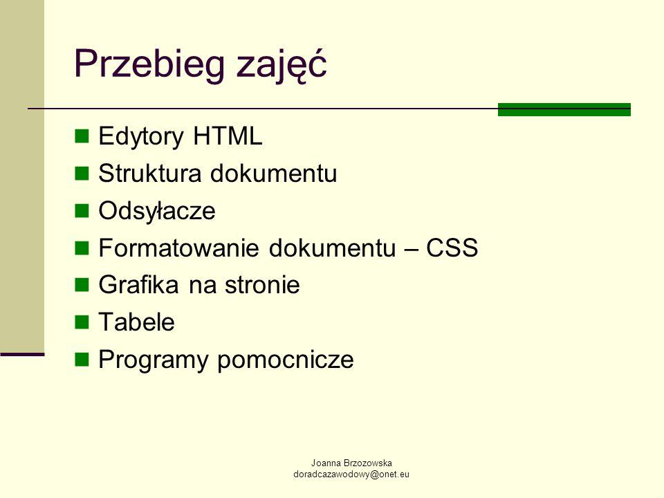 Przebieg zajęć Edytory HTML Struktura dokumentu Odsyłacze