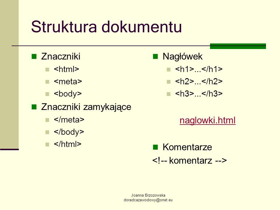 Struktura dokumentu Znaczniki Znaczniki zamykające Nagłówek