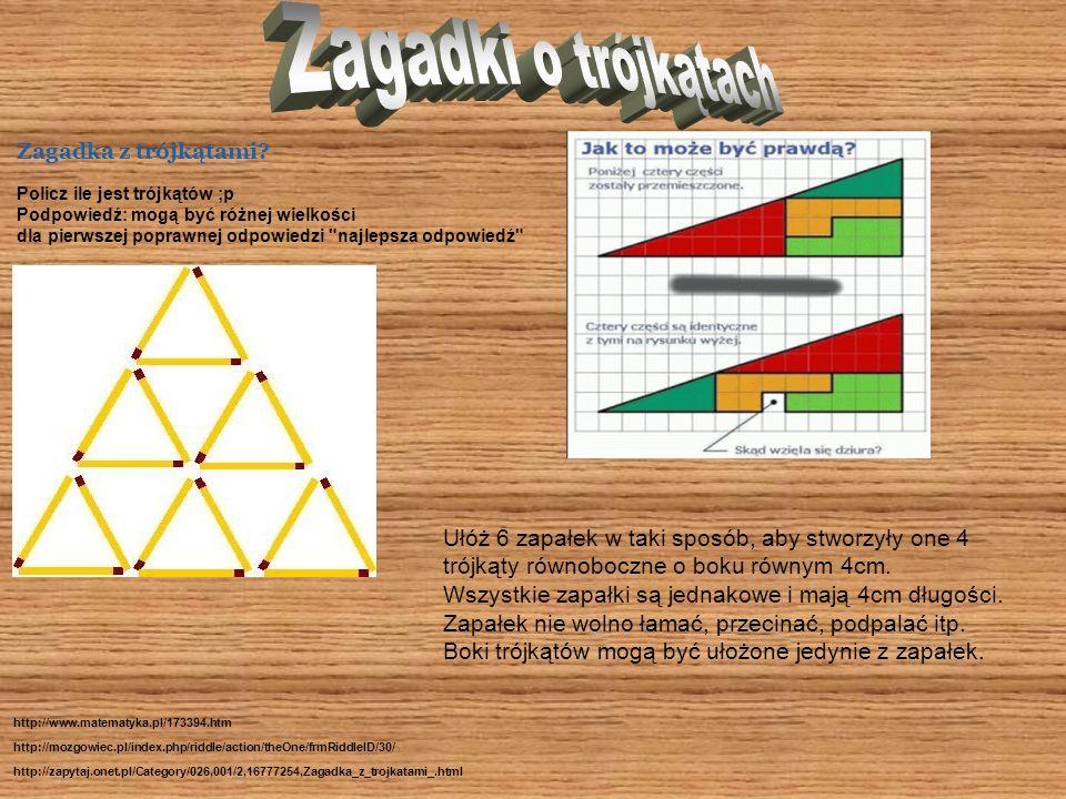 Zagadki o trójkątach Zagadka z trójkątami