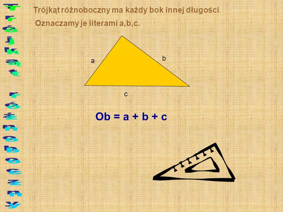 Trójkąt różnoboczny Ob = a + b + c