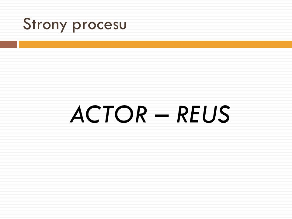 Strony procesu ACTOR – REUS