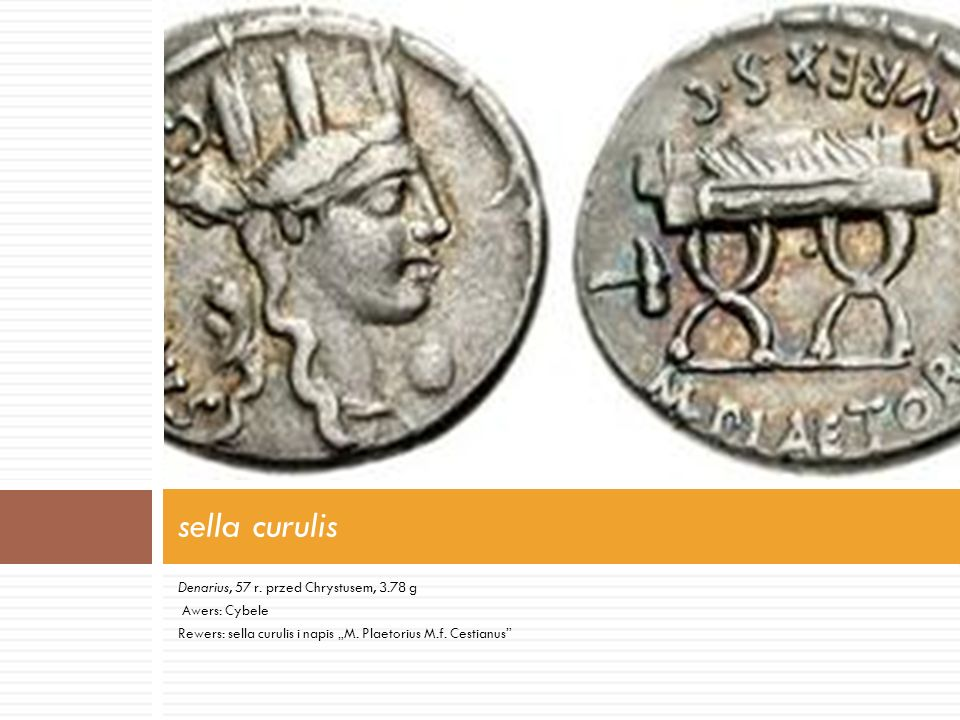 sella curulis Denarius, 57 r. przed Chrystusem, 3.78 g Awers: Cybele