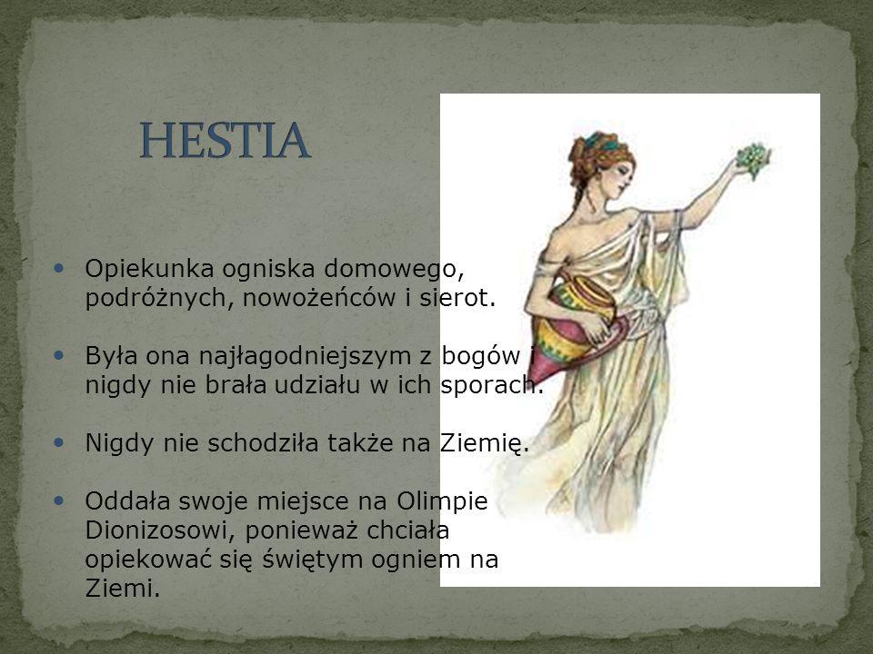HESTIA Opiekunka ogniska domowego, podróżnych, nowożeńców i sierot.