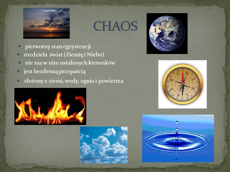 CHAOS pierwotny stan egzystencji rozdziela świat (Ziemię i Niebo)