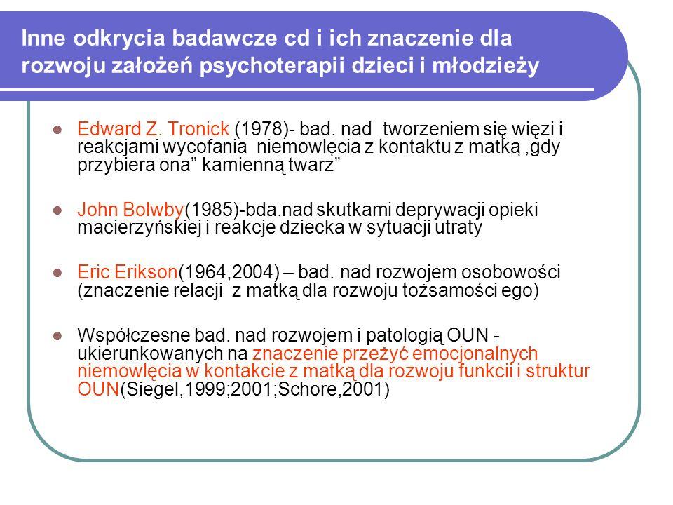 Inne odkrycia badawcze cd i ich znaczenie dla rozwoju założeń psychoterapii dzieci i młodzieży