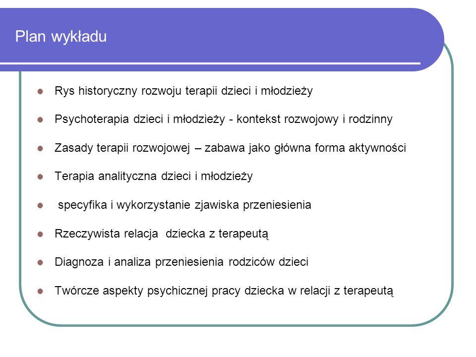 Plan wykładu Rys historyczny rozwoju terapii dzieci i młodzieży