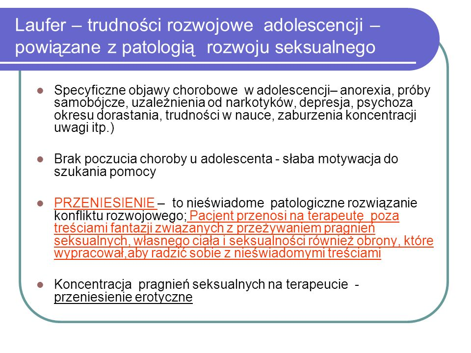 Laufer – trudności rozwojowe adolescencji – powiązane z patologią rozwoju seksualnego