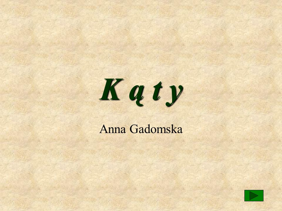 K ą t y Anna Gadomska
