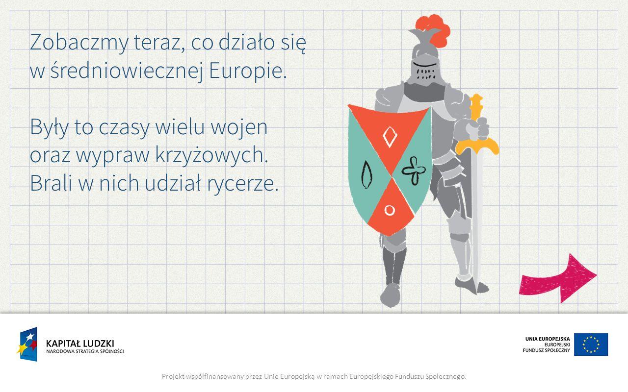 Zobaczmy teraz, co działo się w średniowiecznej Europie.