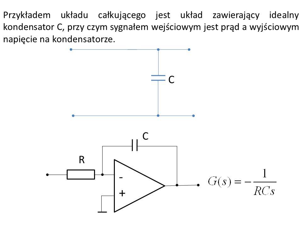 Przykładem układu całkującego jest układ zawierający idealny kondensator C, przy czym sygnałem wejściowym jest prąd a wyjściowym napięcie na kondensatorze.