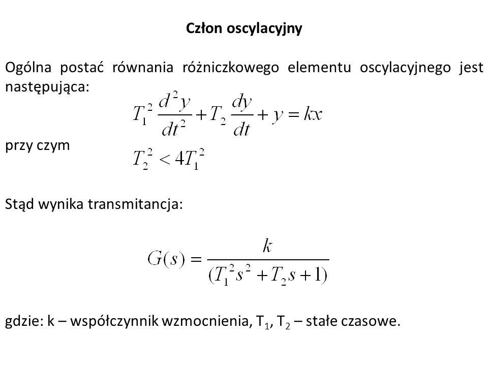 Człon oscylacyjny Ogólna postać równania różniczkowego elementu oscylacyjnego jest następująca: przy czym.
