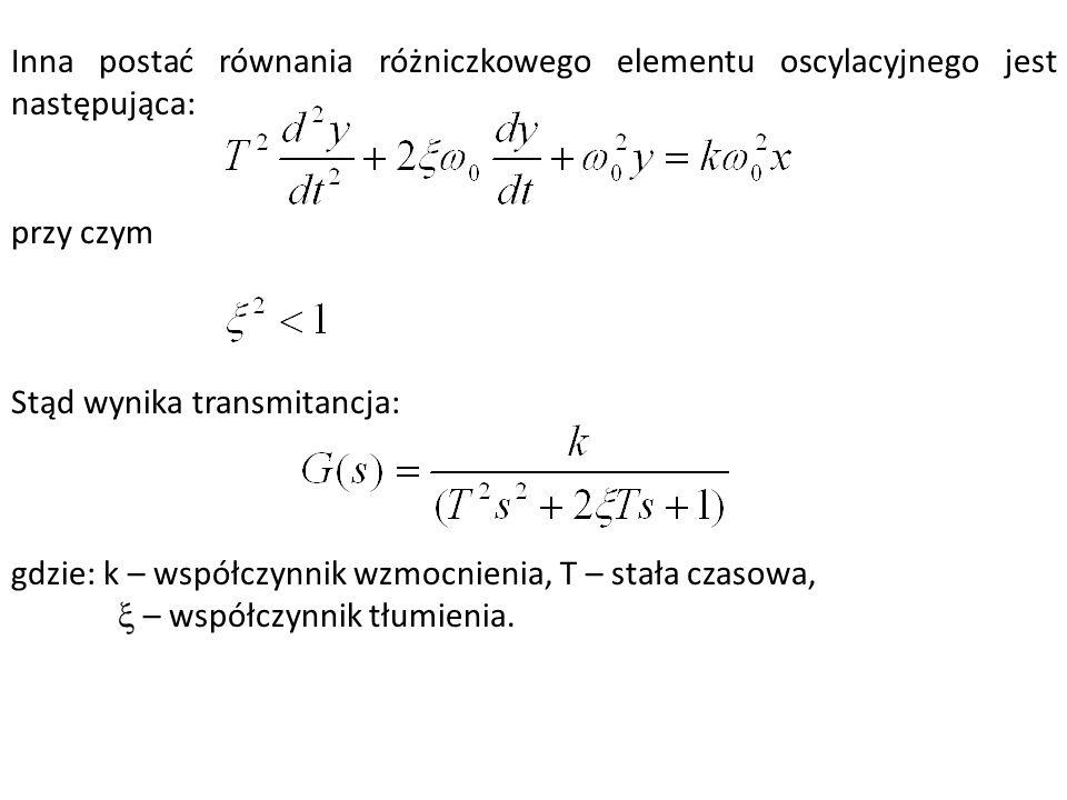 Inna postać równania różniczkowego elementu oscylacyjnego jest następująca: