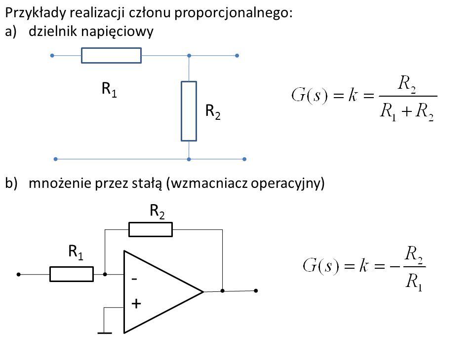 - + R1 R2 R2 R1 Przykłady realizacji członu proporcjonalnego: