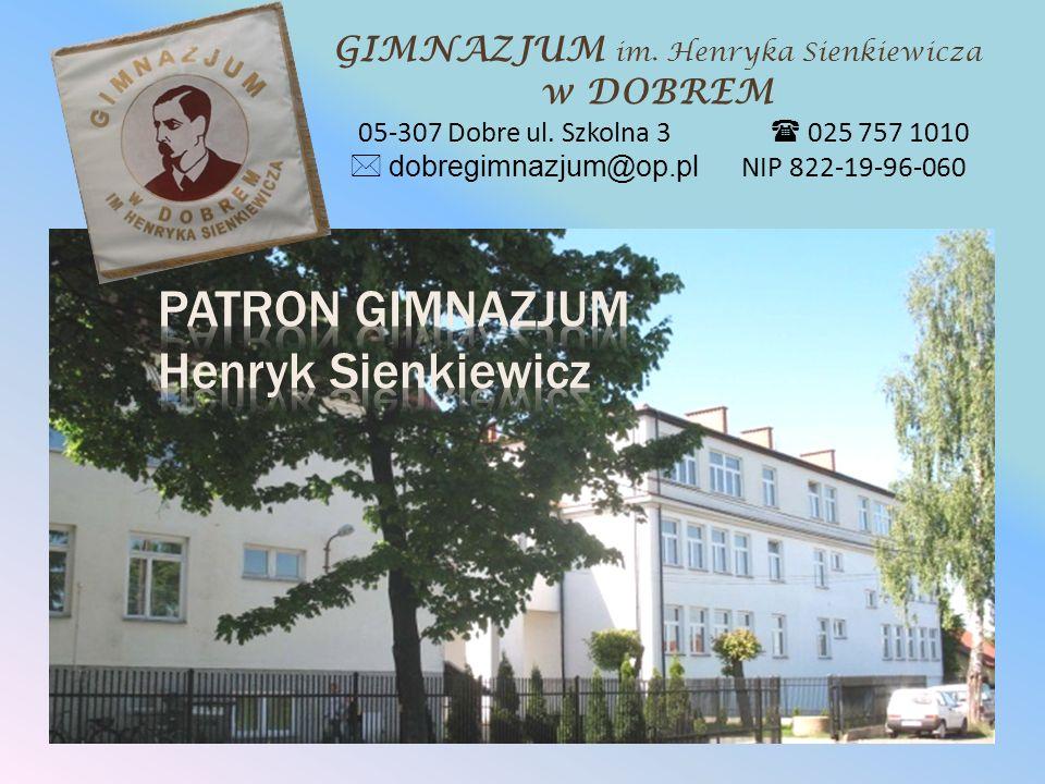 Patron gimnazjum Henryk Sienkiewicz