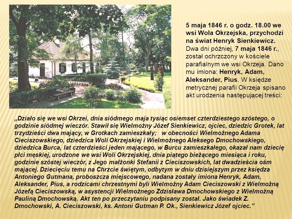 wsi Wola Okrzejska, przychodzi na świat Henryk Sienkiewicz.