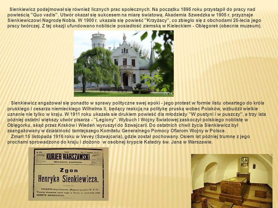 Sienkiewicz podejmował się również licznych prac społecznych