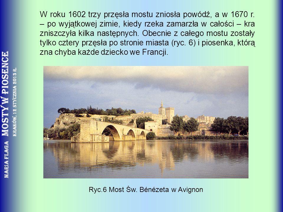 W roku 1602 trzy przęsła mostu zniosła powódź, a w 1670 r