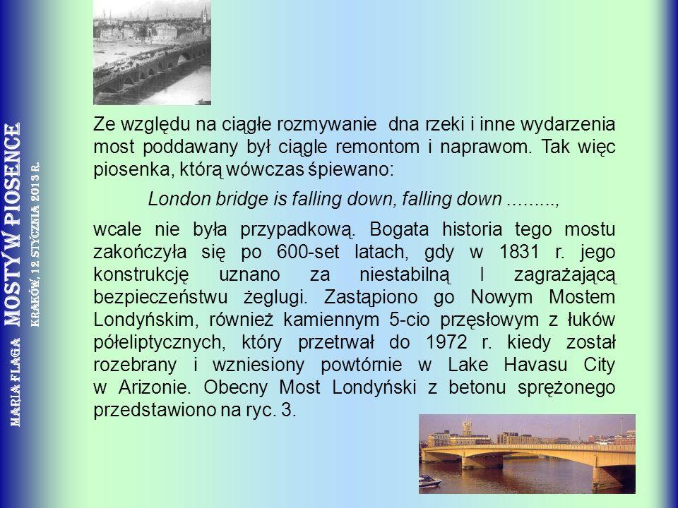 Ze względu na ciągłe rozmywanie dna rzeki i inne wydarzenia most poddawany był ciągle remontom i naprawom.