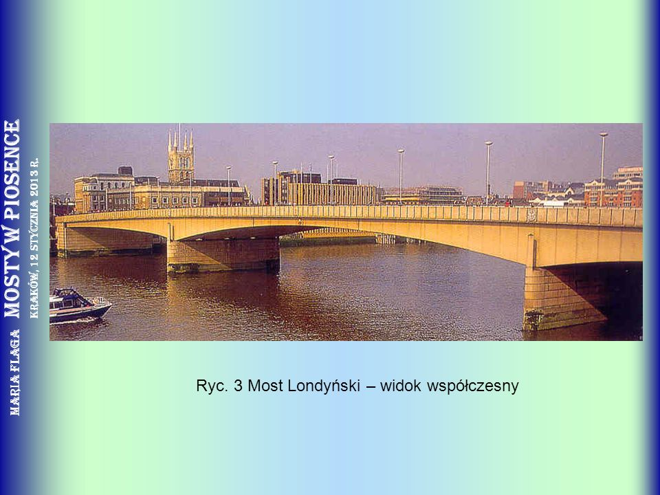 Ryc. 3 Most Londyński – widok współczesny