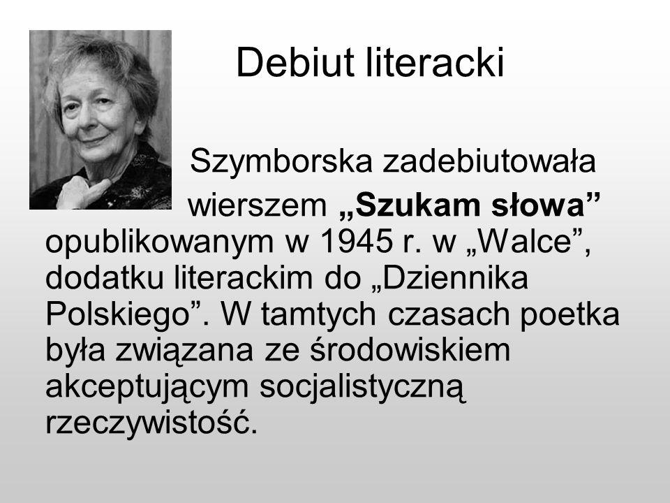Debiut literackiSzymborska zadebiutowała.