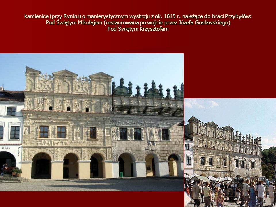 kamienice (przy Rynku) o manierystycznym wystroju z ok. 1615 r