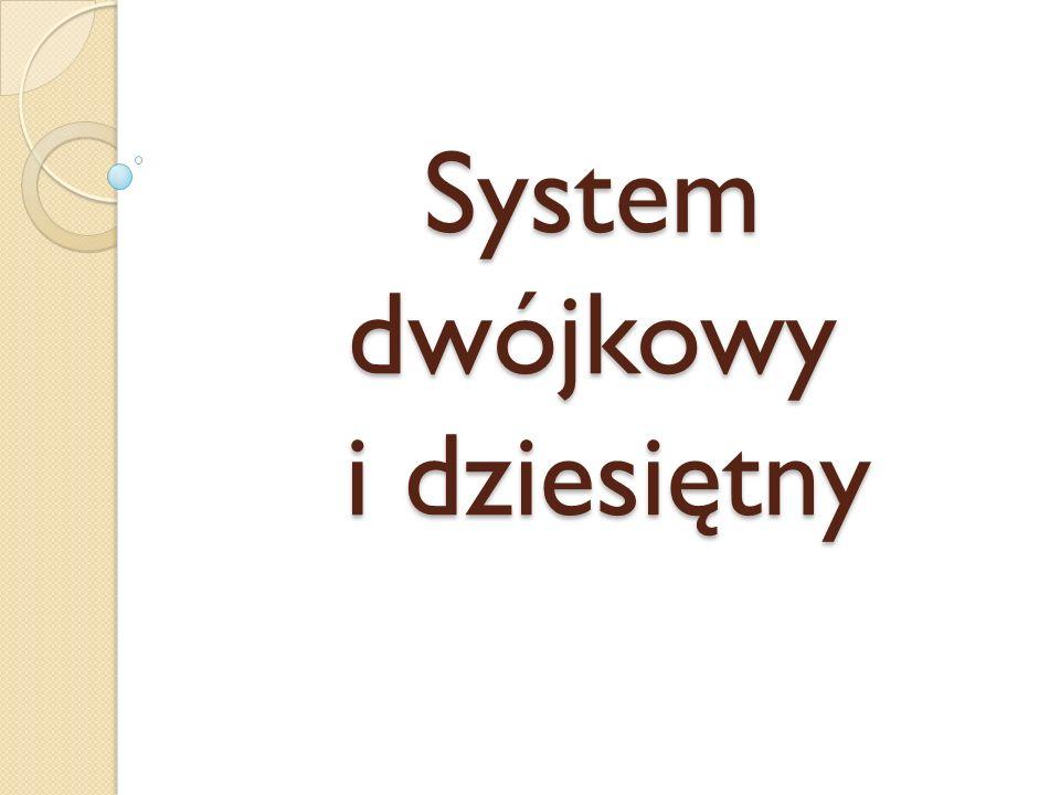 System dwójkowy i dziesiętny