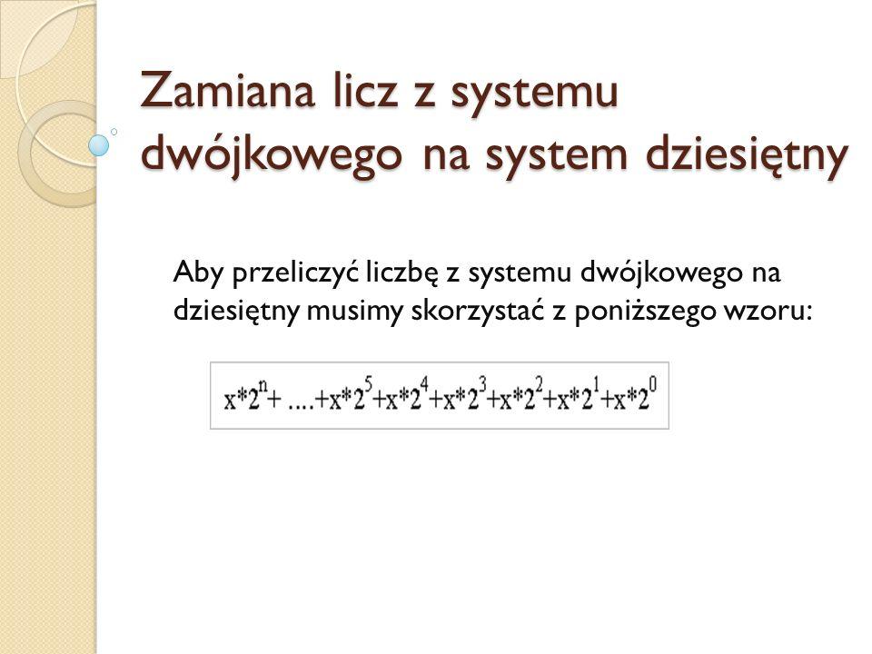 Zamiana licz z systemu dwójkowego na system dziesiętny