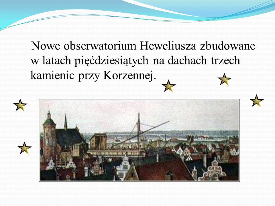 Nowe obserwatorium Heweliusza zbudowane w latach pięćdziesiątych na dachach trzech kamienic przy Korzennej.
