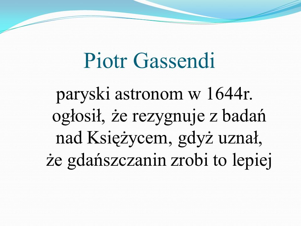 Piotr Gassendi paryski astronom w 1644r.