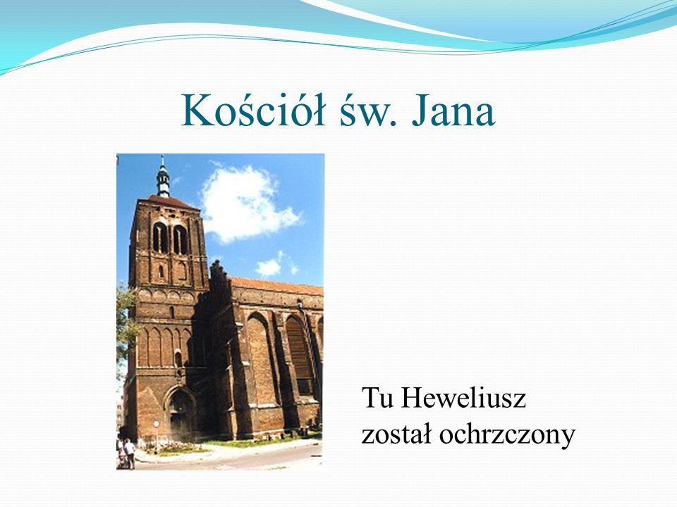 Kościół św. Jana Tu Heweliusz został ochrzczony