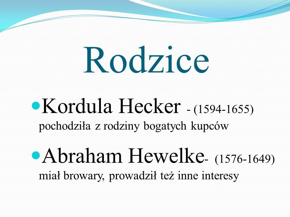 Rodzice Kordula Hecker - (1594-1655) pochodziła z rodziny bogatych kupców.