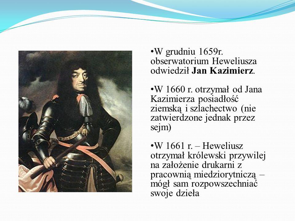 W grudniu 1659r. obserwatorium Heweliusza odwiedził Jan Kazimierz.