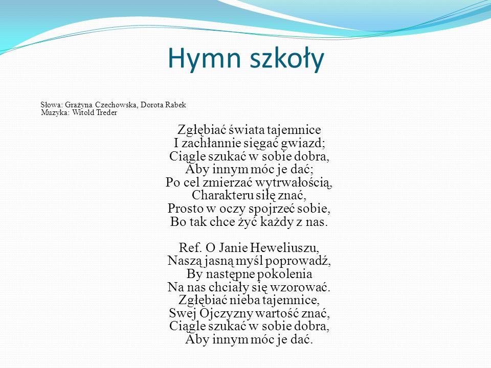 Hymn szkoły Słowa: Grażyna Czechowska, Dorota Rabek Muzyka: Witold Treder.