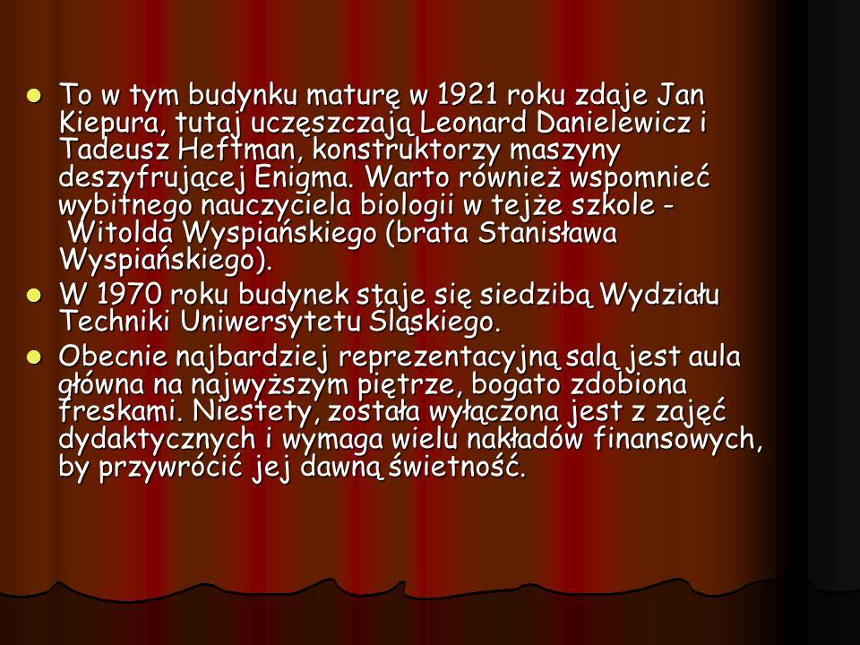 To w tym budynku maturę w 1921 roku zdaje Jan Kiepura, tutaj uczęszczają Leonard Danielewicz i Tadeusz Heftman, konstruktorzy maszyny deszyfrującej Enigma. Warto również wspomnieć wybitnego nauczyciela biologii w tejże szkole - Witolda Wyspiańskiego (brata Stanisława Wyspiańskiego).