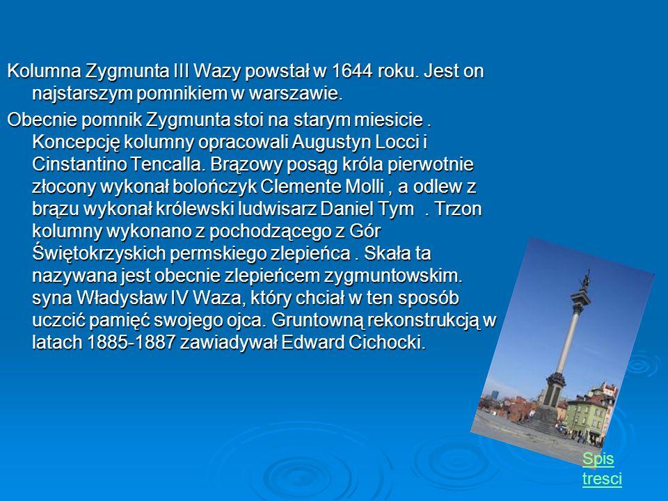 Kolumna Zygmunta III Wazy powstał w 1644 roku