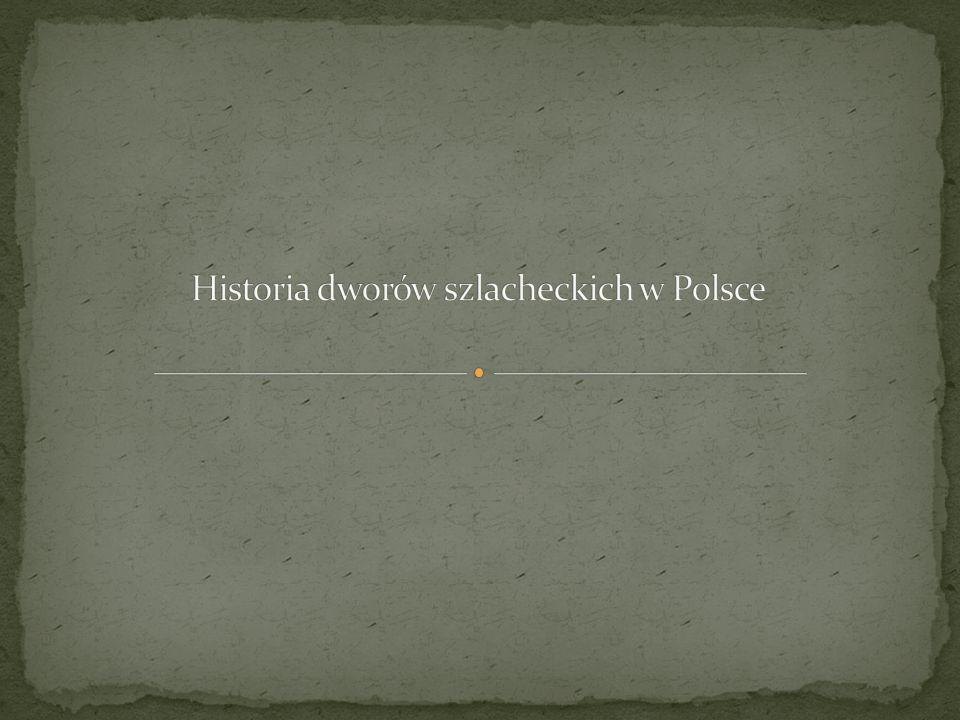 Historia dworów szlacheckich w Polsce