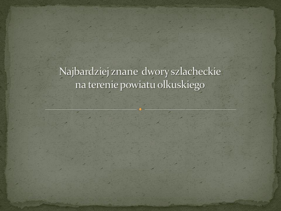 Najbardziej znane dwory szlacheckie na terenie powiatu olkuskiego