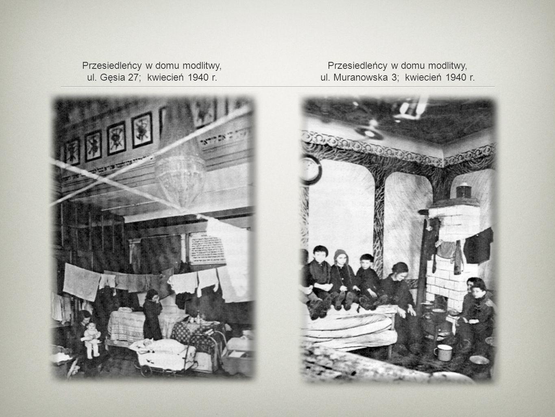 Przesiedleńcy w domu modlitwy, ul. Gęsia 27; kwiecień 1940 r.