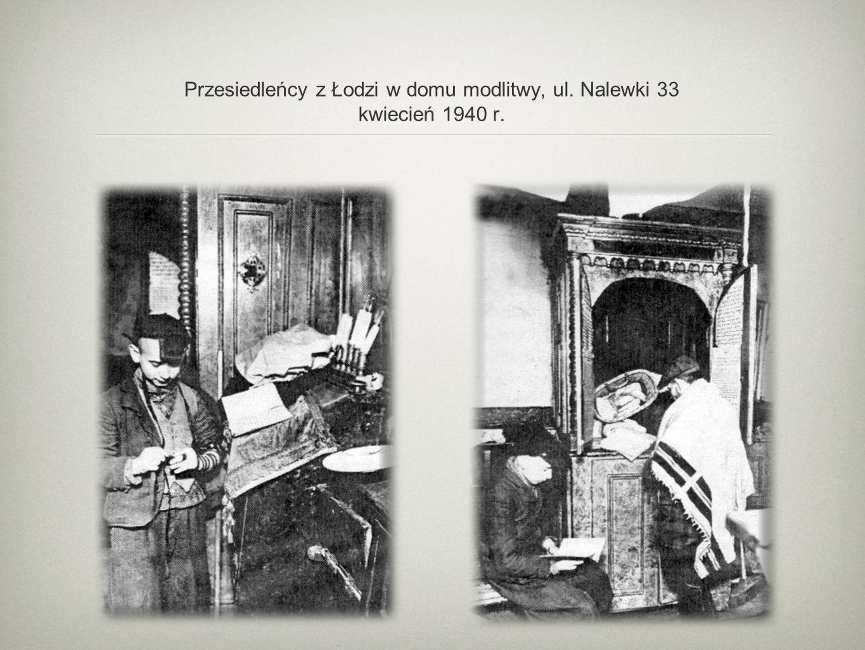 Przesiedleńcy z Łodzi w domu modlitwy, ul. Nalewki 33 kwiecień 1940 r.