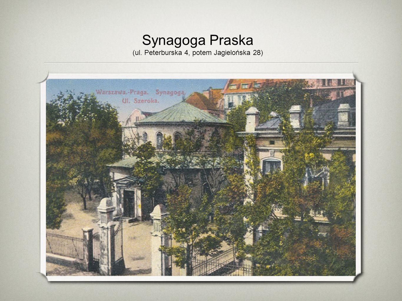Synagoga Praska (ul. Peterburska 4, potem Jagielońska 28)
