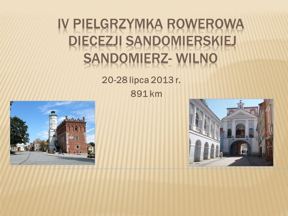 IV Pielgrzymka rowerowa DIECEZJI Sandomierskiej Sandomierz- Wilno
